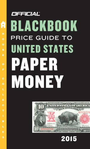 9780375723568: The Official Blackbook Price Guide to United States Paper Money 2015, 47th Edition