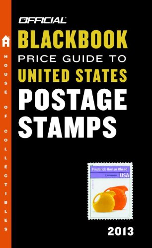 The Official Blackbook Price Guide to United States Postage Stamps 2013, 35th Edition (Official ...