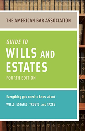 9780375723858: American Bar Association Guide to Wills and Estates, Fourth Edition: An Interactive Guide to Preparing Your Wills, Estates, Trusts, and Taxes (American Bar Association Guide to Wills & Estates)