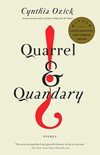 Quarrel & Quandary: Essays: Ozick, Cynthia