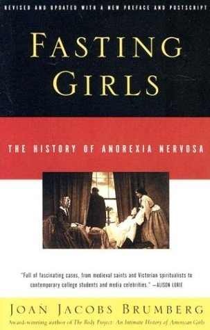 9780375724534: Fasting Girls : The History of Anorexia Nervosa