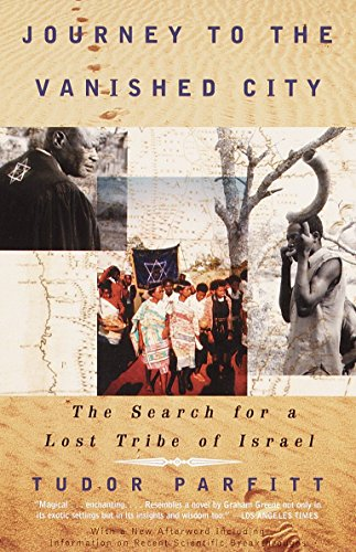 Journey to the Vanished City: the Search for a Lost Tribe of Israel: Tudor Parfitt