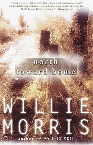 North Toward Home: Willie Morris