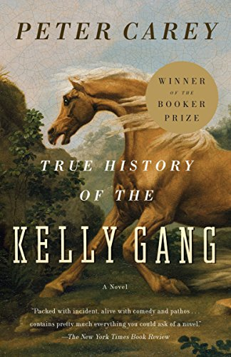 9780375724671: True History of the Kelly Gang: A Novel