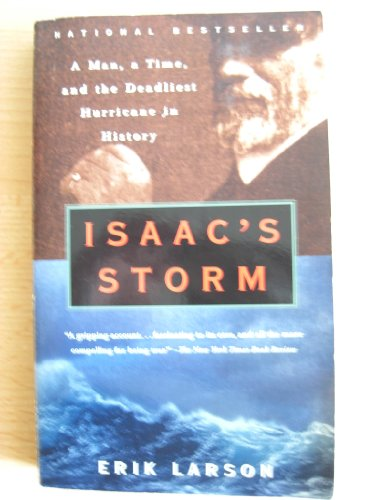 9780375724756: Isaac's Storm. A Man, a Time and the Deadliest Hurrican in History