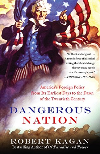 9780375724916: Dangerous Nation: America's Foreign Policy from Its Earliest Days to the Dawn of the Twentieth Century (Vintage)