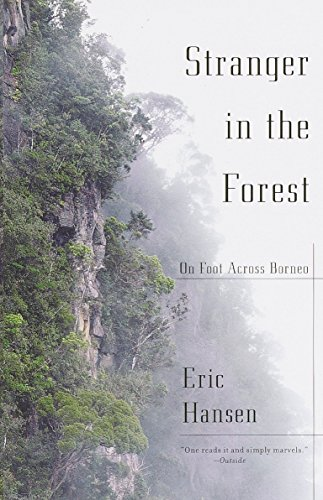 9780375724954: Stranger in the Forest: On Foot across Borneo (Vintage Departures)