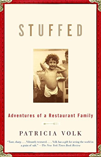 Stuffed: Adventures of a Restaurant Family: Patricia Volk