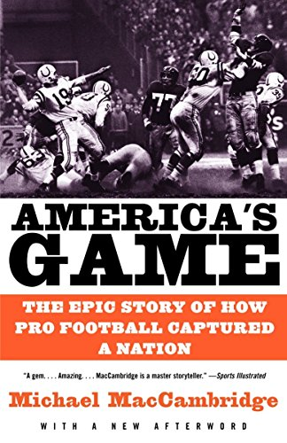 9780375725067: America's Game: The Epic Story of How Pro Football Captured a Nation