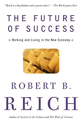 9780375725128: The Future of Success: Working and Living in the New Economy