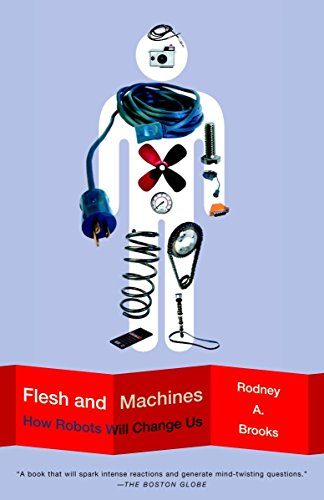9780375725272: Flesh and Machines: How Robots Will Change Us
