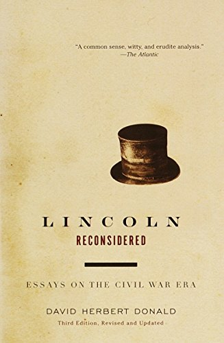 Lincoln Reconsidered : Essays on the Civil: David Herbert Donald;