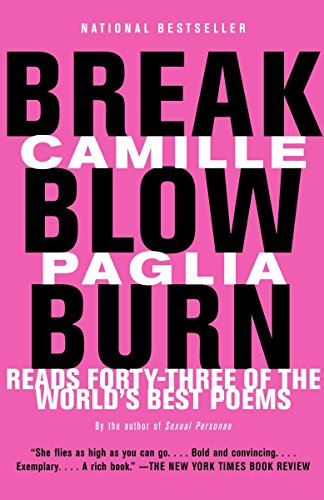9780375725395: Break, Blow, Burn: Camille Paglia Reads Forty-Three of the World's Best Poems