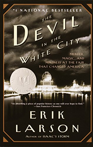 9780375725609: The Devil in the White City: Murder, Magic, and Madness at the Fair That Changed America Trade Book