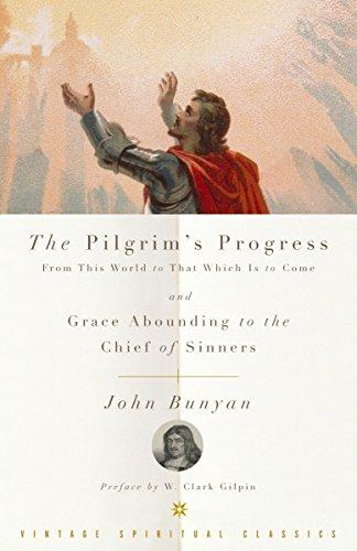 The Pilgrim's Progress and Grace Abounding to: John Bunyan; John