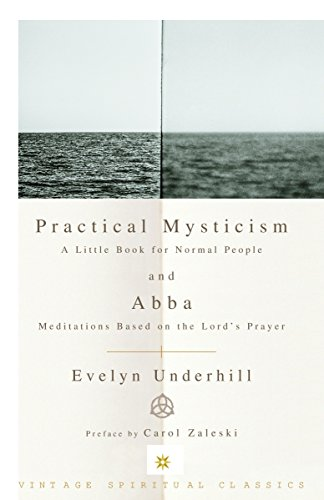 Practical Mysticism : A Little Book for: Evelyn Underhill