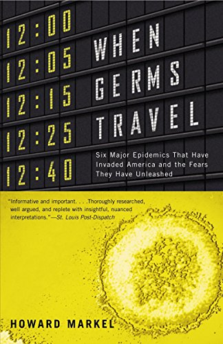 9780375726026: When Germs Travel: Six Major Epidemics That Have Invaded America and the Fears They Have Unleashed
