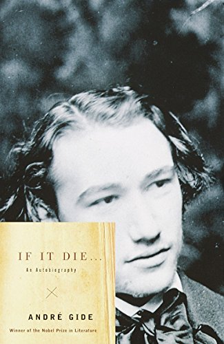 If It Die . . .: An: Andre Gide