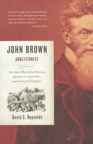 9780375726156: John Brown, Abolitionist: The Man Who Killed Slavery, Sparked the Civil War, and Seeded Civil Rights