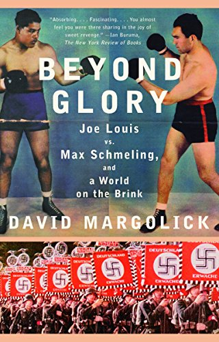 9780375726194: Beyond Glory: Joe Louis vs. Max Schmeling, and a World on the Brink