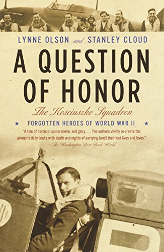 9780375726255: A Question of Honor: The Kosciuszko Squadron: Forgotten Heroes of World War II