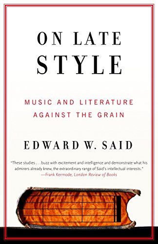 9780375726330: On Late Style: Music and Literature Against the Grain
