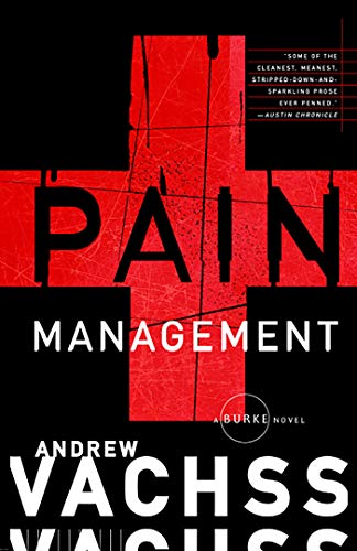 Pain Management: A Burke Novel: Andrew Vachss