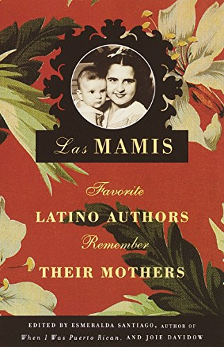 9780375726873: Las Mamis: Favorite Latino Authors Remember Their Mothers