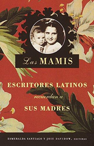 9780375726880: Las Mamis: Escritores latinos recuerdan a sus madres (Spanish Edition)