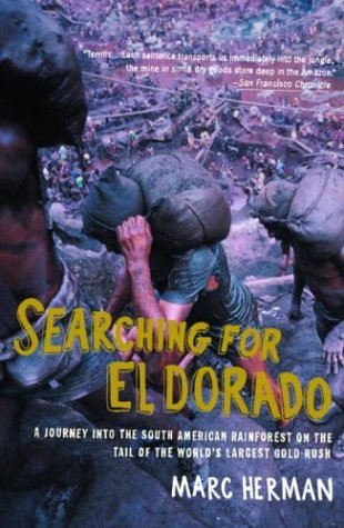 9780375727030: Searching for El Dorado: A Journey in the South American Rainforest on the Tail of the World's Largest Gold Rush