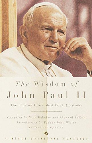 The Wisdom of John Paul II: The Pope on Life's Most Vital Questions: Pope John Paul II