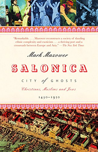 Salonica, City of Ghosts: Christians, Muslims and Jews  1430-1950: Mazower, Mark