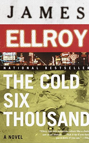 The Cold Six Thousand: Ellroy, James