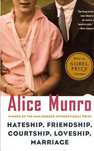 Hateship, Friendship, Courtship, Loveship, Marriage: Stories: Alice Munro