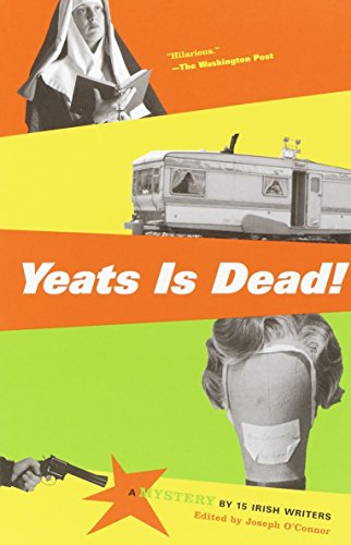 9780375727566: Yeats Is Dead!: A Mystery by 15 Irish Writers (Vintage Crime/Black Lizard)