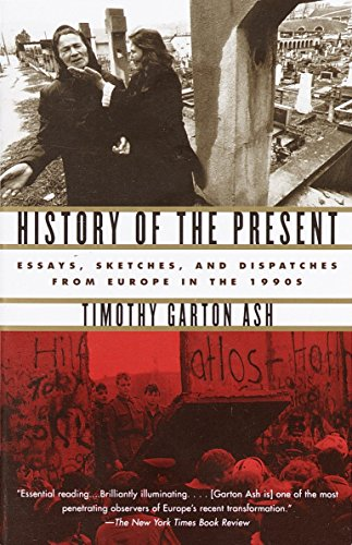 9780375727627: History of the Present: Essays, Sketches, and Dispatches from Europe in the 1990s