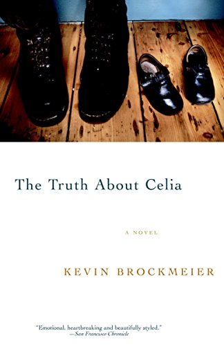 The Truth About Celia: Brockmeier, Kevin
