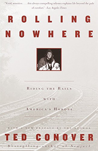 9780375727863: Rolling Nowhere: Riding the Rails with America's Hoboes (Vintage Departures)