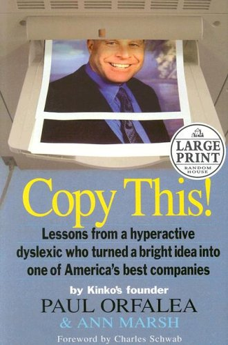 9780375728402: Copy This!: Lessons from a Hyperactive Dyslexic Who Turned a Bright Idea into One of America's Best Companies (Random House Large Print)