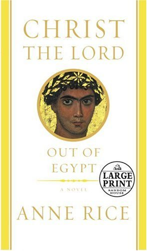 9780375728440: Christ the Lord: Out of Egypt (Random House Large Print)