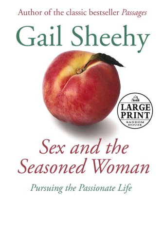 Sex and the Seasoned Woman (Random House Large Print) (9780375728495) by Gail Sheehy