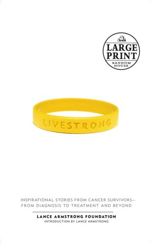 Live Strong: Inspirational Stories from Cancer Survivors-from: The Lance Armstrong