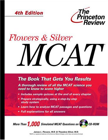 9780375750038: Flowers & Silver MCAT, 4th Edition (Princeton Review: Flowers & Silver MCAT (W/CD))
