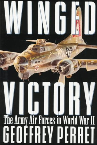 9780375750472: Winged Victory: The Army Air Forces in World War II