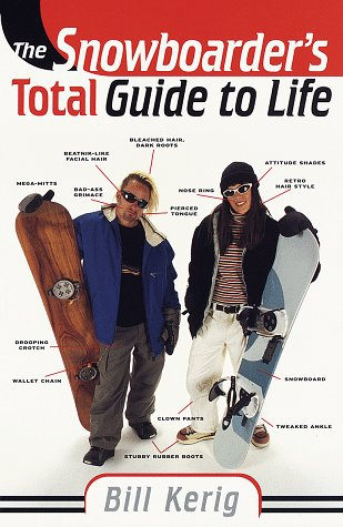 9780375750489: The Snowboarder's Total Guide to Life
