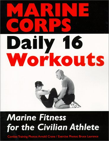 9780375751325: Marine Corps Daily 16 Workouts: Marine Fitness for the Civilian Athlete