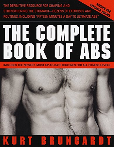 The Complete Book of Abs: Revised and: Kurt Brungardt