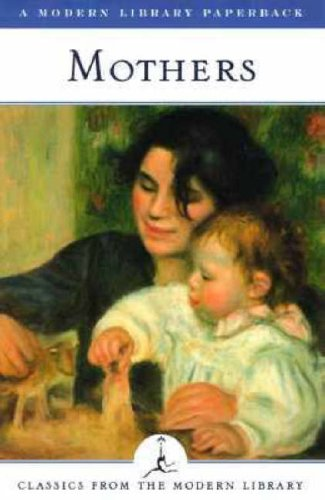 Mothers: Classics from the Modern Library: Authors, Various