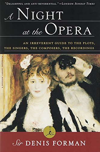 9780375751769: A Night at the Opera: An Irreverent Guide to The Plots, The Singers, The Composers, The Recordings (Modern Library Paperbacks)