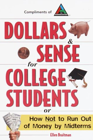 Dollars & Sense for College Students: How NOT to Run Out of Money by Mid-terms (Princeton ...